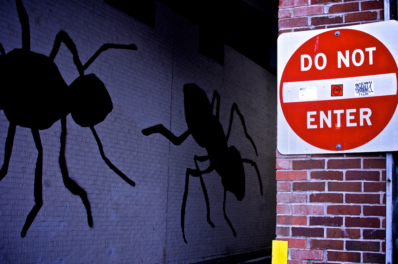 Do Not Enter .. Or giant ants will eat you.